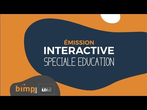 🎥 𝗘𝗠𝗜𝗦𝗦𝗜𝗢𝗡 𝗜𝗡𝗧𝗘𝗥𝗔𝗖𝗧𝗜𝗩𝗘 Spéciale Education par Bimp LDLC