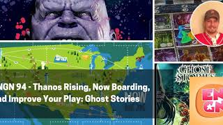 ENGN 94 - Thanos Rising, Now Boarding, and Improve Your Play: Ghost Stories