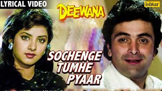 Sochenge Tumhe Pyar- Lyrical Video | Deewana | Rishi Kapoor, Divya Bharti | 90s Best Romantic Song
