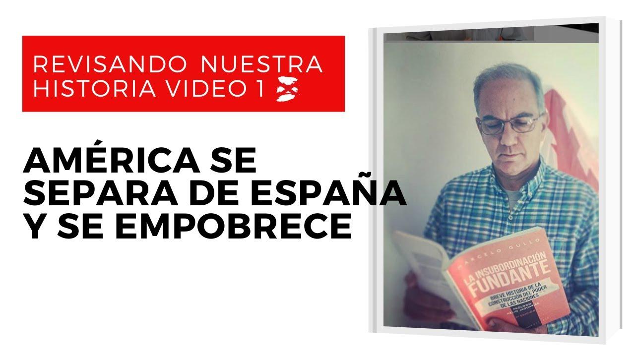 """La Historia que nos Ocultaron VIDEO 1 """"América se separa de España y se empobrece"""""""