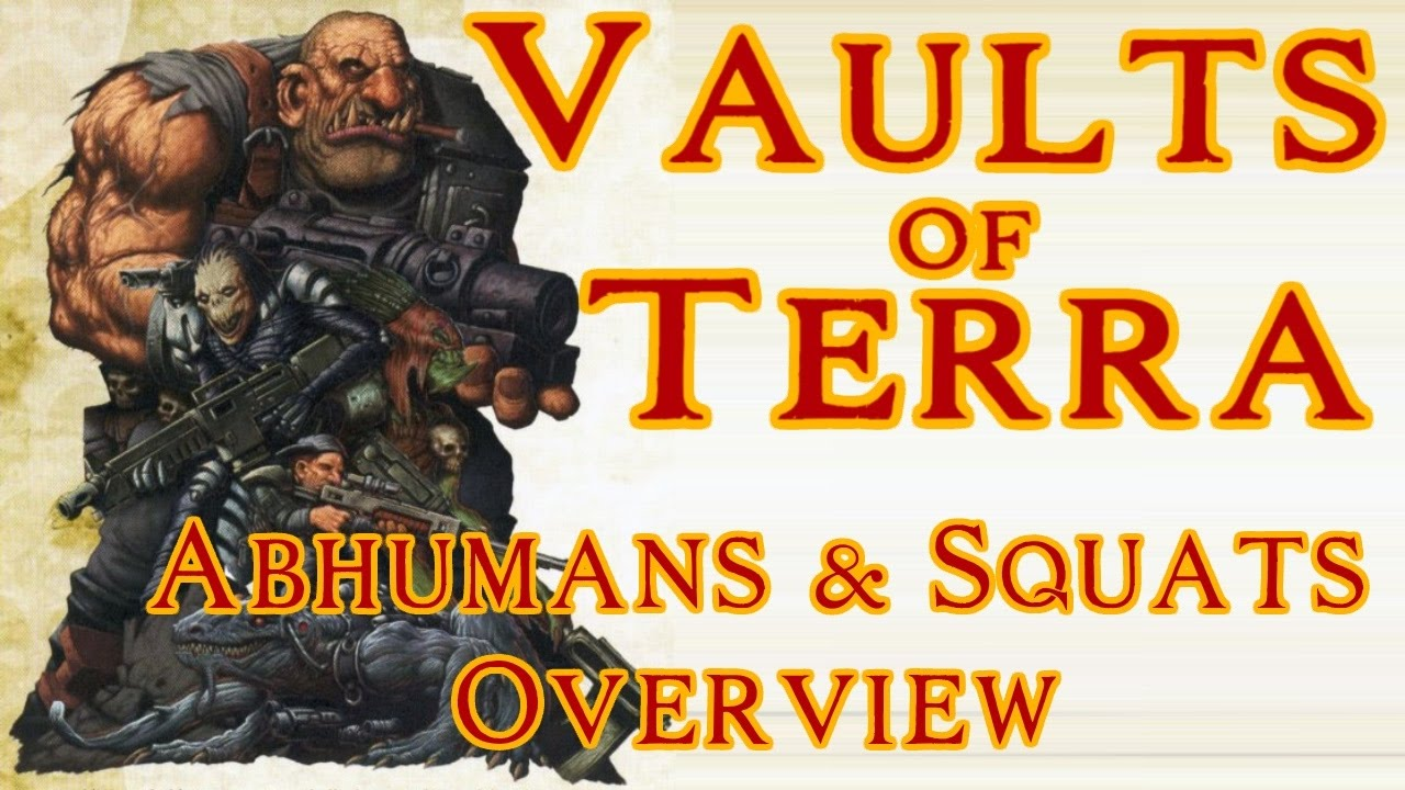 Vaults Of Terra Abhumans Squats Overview Youtube