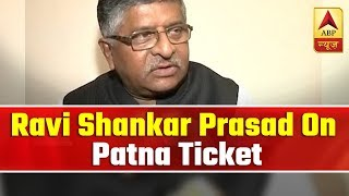 "Ravi Shankar Prasad After Getting Patna Sahib Ticket, ""Patna Is My City, Want To Win People's Heart"""