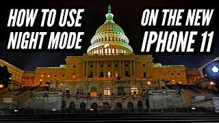 How To Use Night Mode On The New iPhone 11 & 11 Pro