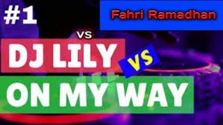 DJ TERBARU 2020 BAHWA LILY X ON MY WAY X DESPACITO SVN ALAN WALKER FULL BASS