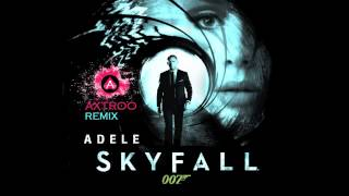 Adele- Skyfall  (Axtroo Remix)