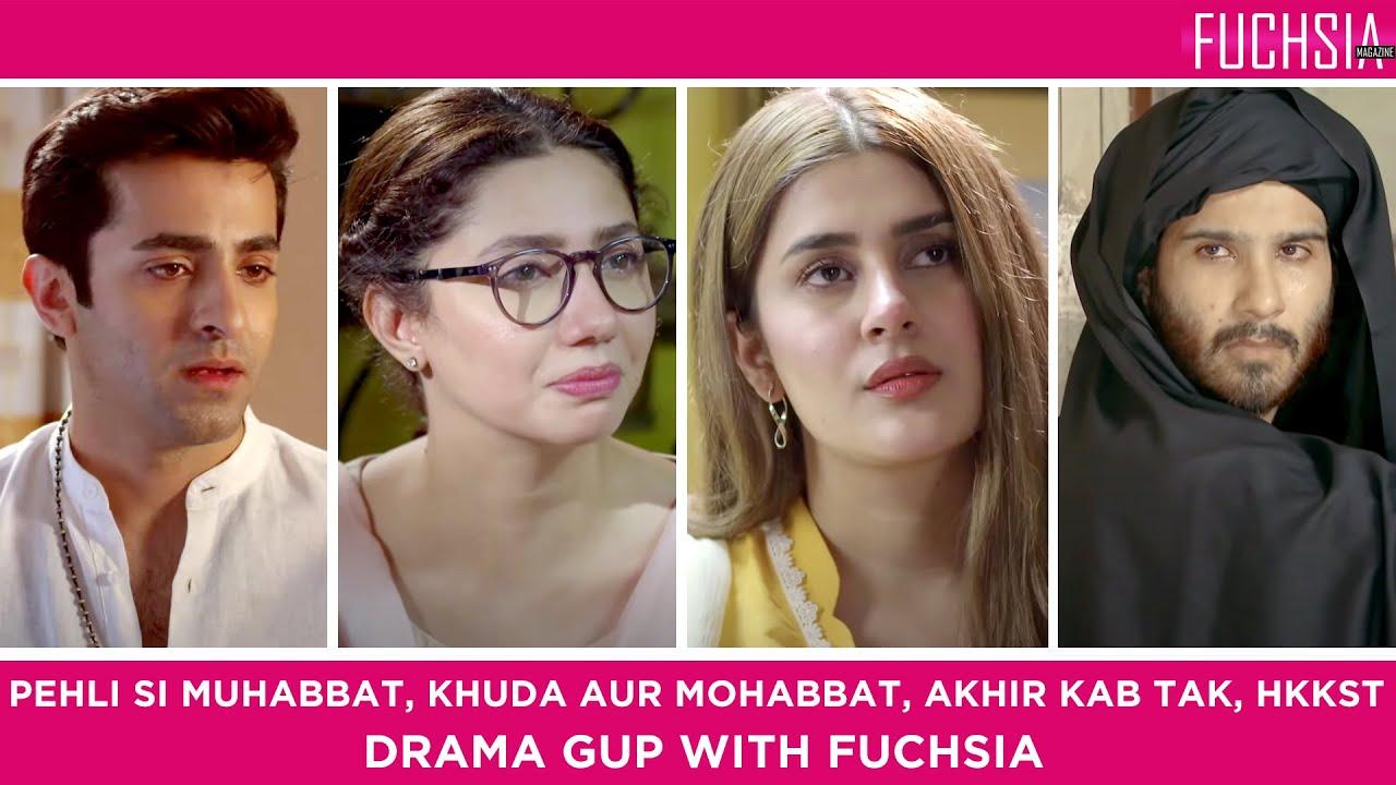Khuda Aur Mohabbat   Hum Kahan Kay Sachay Thay   Pehli Si Muhabbat   AKT   Berukhi   Drama Gup