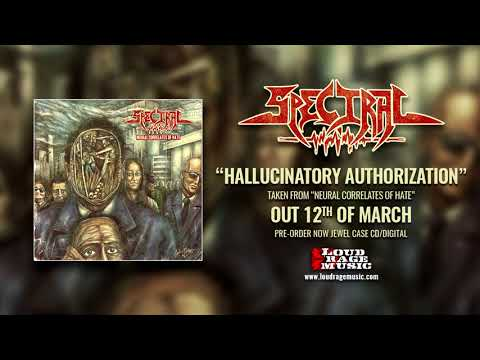 Spectral - Hallucinatory Authorization (Official Track)