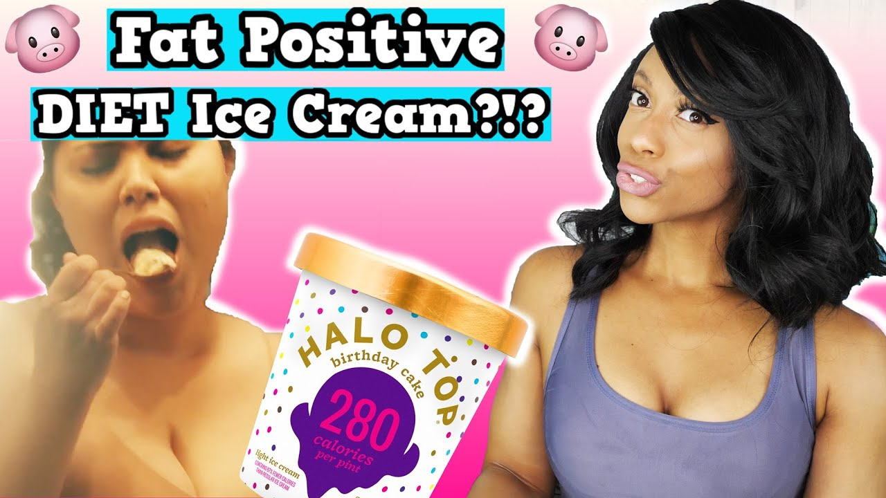 Diet Ice Cream EMBRACES Fat Positivity (Halo Top Ice Cream What you Doin??)