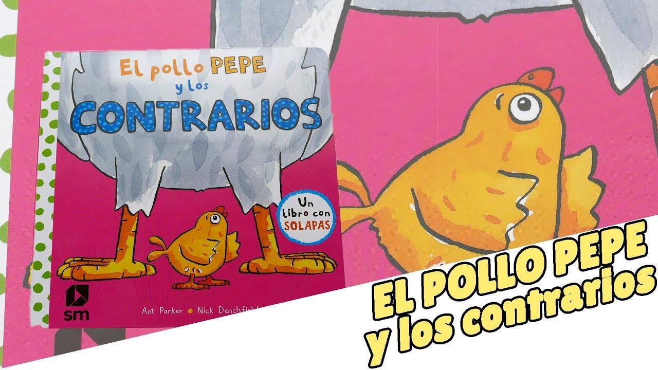 El Pollo Pepe y los contrarios · Cuentacuentos · A jugar · Cuento infantil · Libro infantil