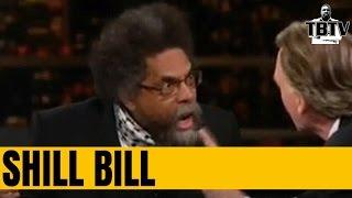 BILL MAHER BLAMES CORNEL WEST FOR HILLARY