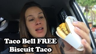 Taco Bell FREE Biscuit Taco -- My Review