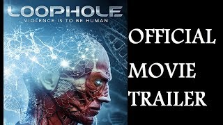 LOOPHOLE - Trailer Science Fiction Movie : AVAILABLE JANUARY 8, 2019 ON DEMAND