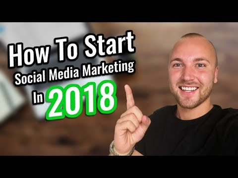 How To Start Social Media Marketing As A Beginner In 2018 - STEP BY STEP