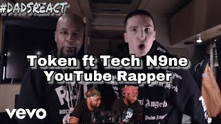DADS REACT | TOKEN FT TECH N9NE x YOUTUBE RAPPER | BREAKDOWN