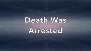 Download Death Was Arrested - Lyrics Mp3 and Videos