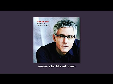 "Tim Brady ""Music for Large Ensemble"" Starkland CD"