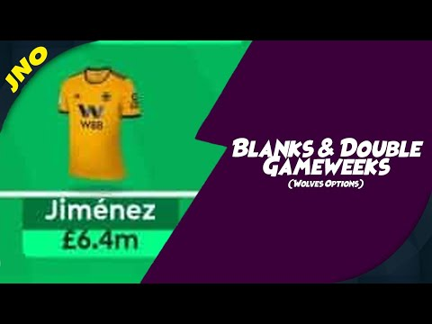 Fantasy Premier League - BLANKS & DOUBLE GAMEWEEKS - FPL DOUBLE GAMEWEEKS 32 WOLVES OPTIONS