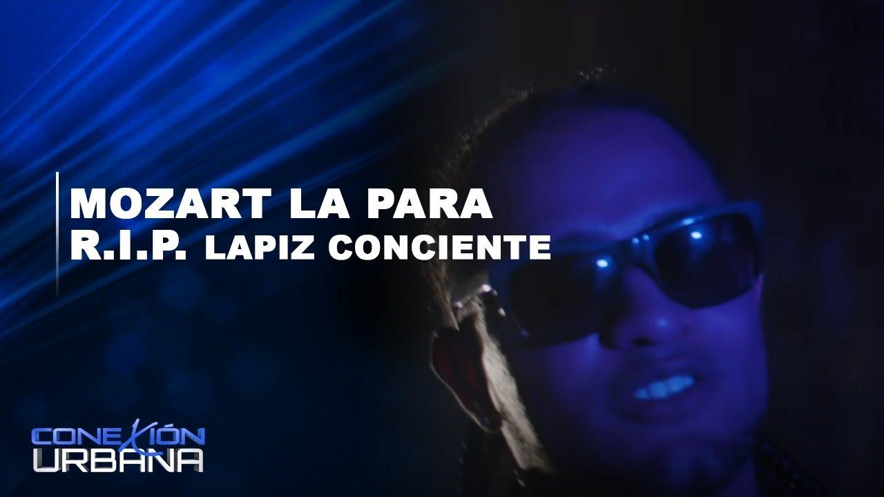 Mozart la Para R.I.P Lapiz Conciente   Conexión Urbana