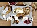 Instant Vegan Thanksgiving | Accidentally Vegan