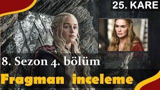 Game of Thrones 8. Sezon 4. Bölüm Fragman İnceleme