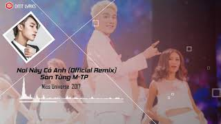 Nơi Này Có Anh (Official Remix) | Sơn Tùng M-TP | Bán Kết Hoa Hậu Hoàn Vũ 2017 | BẢN CHÍNH THỨC