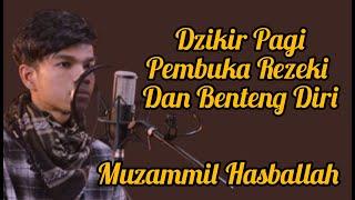 Download lagu Dzikir Pagi Hari Pembuka Rezeki - Muzammil Hasballah