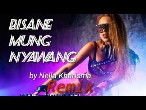 BISANE MUNG NYAWANG, REMIX By Nella Kharisma