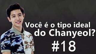Você é o tipo ideal do Chanyeol ? - EXO #18