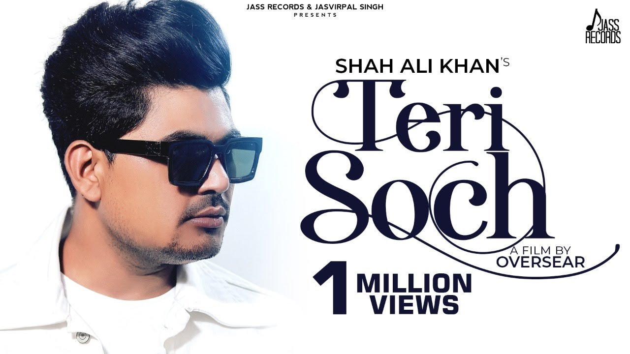 Teri Soch | (Official Video) | Shah Ali Khan | Oversear | Latest Punjabi Songs 2020 | Jass Records