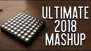 ULTIMATE MASHUP 2018! (40 song Mashup)