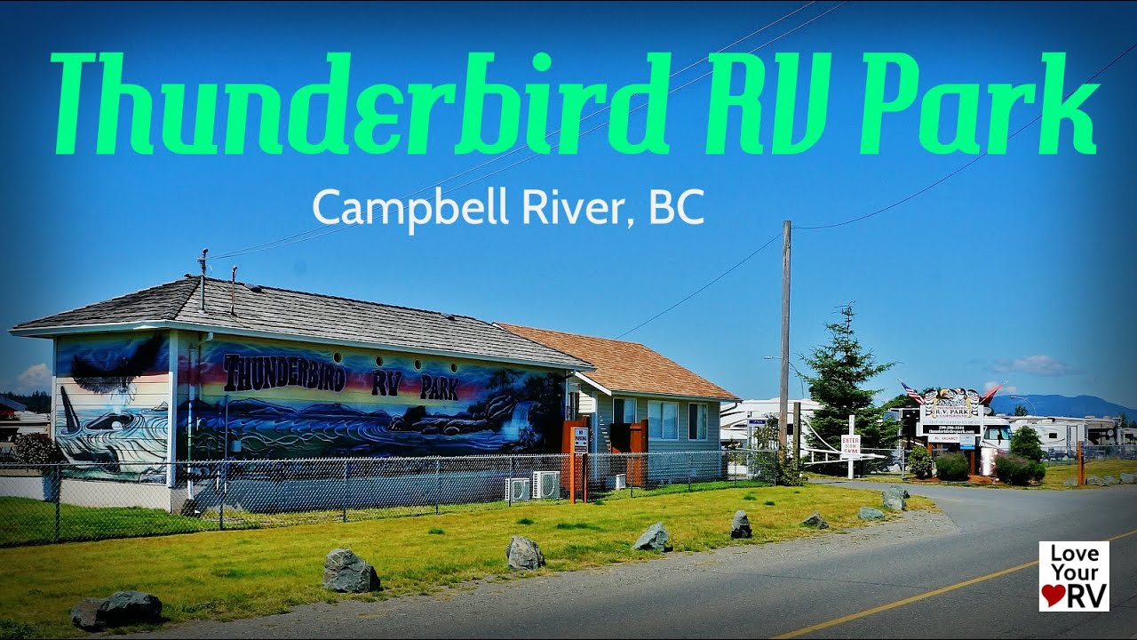 Thunder Bird Rv Park On Vancouver Island Bc Youtube