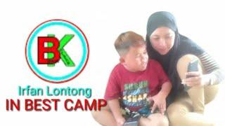 Irfan Lontong In Best Camp