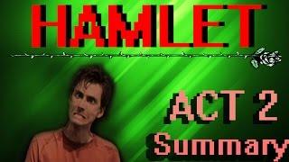 Hamlet | ACT TWO Plot Summary | Shakespeare