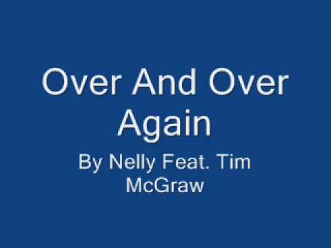 Over & Over Again  Nelly Ft Tim McGraw