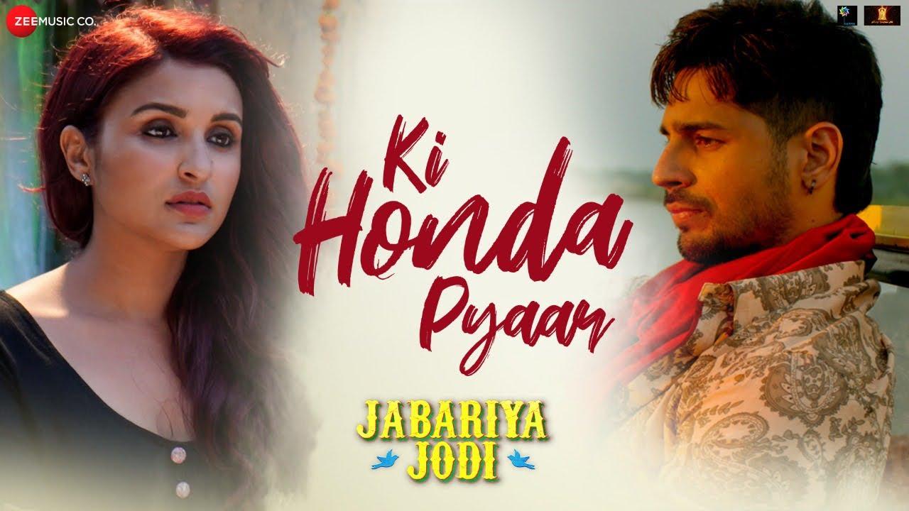 Ki Honda Pyaar - Jabariya Jodi | Sidharth Malhotra, Parineeti Chopra| Vishal Mishra | ARIJIT SINGH #1