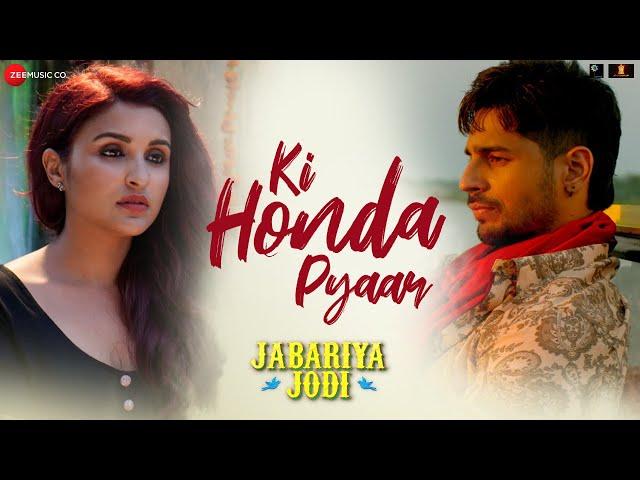 Ki Honda Pyaar - Jabariya Jodi | Sidharth Malhotra, Parineeti Chopra| Vishal Mishra | ARIJIT SINGH