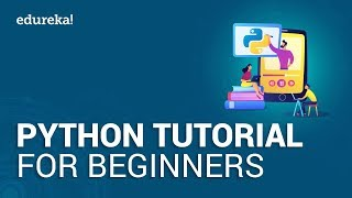 Python Tutorial for Beginners[Step By Step Guide] | Learn Python in 2020 | Python Training | Edureka