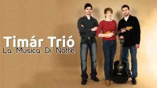 Timár Trió - La Musica Di Notte
