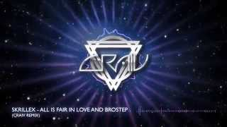 Skrillex - All Is Fair in Love and Brostep with Ragga Twins (CRAIV Remix)