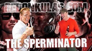 THE SPERMINATOR | Redonkulas.com