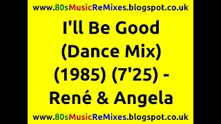 I'll Be Good (Dance Mix) - René & Angela | 80s Club Mixes | 80s Club Music | 80s Dance Music