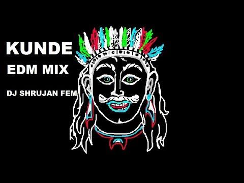 KUNDE SONG | EDM MIX | SHRUJAN FEM | 2018