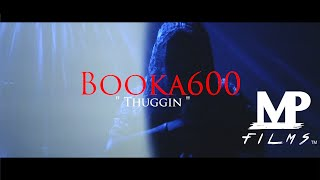 Booka600 - Thuggin  Directed by @matt__phipps