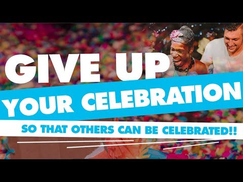 Give Up Your Celebration 2018