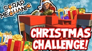 Scrap Mechanic! - CHRISTMAS CHALLENGE! Vs AshDubh - [#40] | Gameplay |