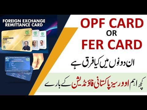 OPF Details  | Foreign Exchange Remittance Card | Overseas Pakistani Foundation | FERC | FER Card