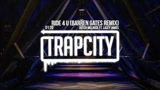 Dutch Melrose ft. Lacey James - Ride 4 U (Barren Gates Remix)