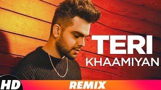 Akhil | Teri Khaamiyan (Remix) | Jaani | B Praak | Dj Max Aceax | Latest Remix Songs 2018