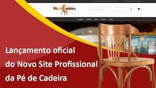 Lançamento do Novo Site da Pé de Cadeira - Criação de Sites em São Bento do Sul - Samuca Webdesign