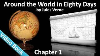 Around the World in 80 Days by Jules Verne - Chapter 01 - In Which Phileas Fogg And Passepartout